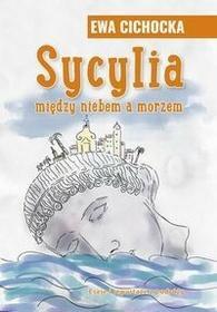 Bernardinum Sycylia Między niebem a morzem - Cichocka Ewa