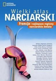Burda Książki NG National Geographic Wielki atlas narciarski. Francja i najlepsze regiony narciarskie świata