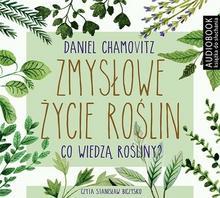 Biblioteka Akustyczna Zmysłowe życie roślin Audiobook Daniel Chamovitz