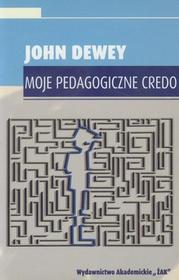 Moje pedagogiczne credo - John Dewey