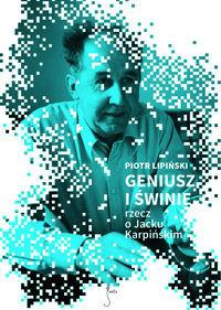JanKa Geniusz i świnie - Piotr Lipiński