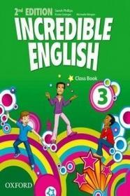Oxford Incredible English 3 Class book - Sarah Phillips, Grainger Kirstie, Morgan Michaela