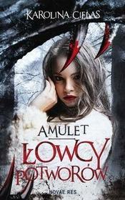 Amulet. Łowcy potworów - KAROLINA CIELAS