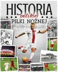 SBM Historia polskiej piłki nożnej praca zbiorowa