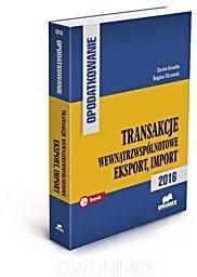 UNIMEX - Oficyna Wydawnicza Opodatkowanie. Transakcje wewnątrzwspólnotowe, eksport, import - 2016