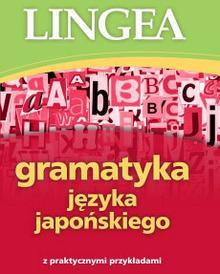 LINGEA Gramatyka języka japońskiego - Opracowanie zbiorowe