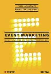 Event marketing w zintegrowanej komunikacji marketingowej - Jaworowicz Piotr, Jaworowicz Magdalena