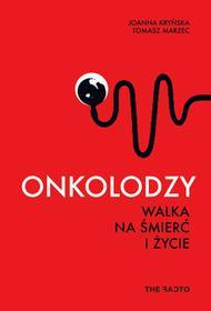 The Facto Onkolodzy Walka na śmierć i życie - Kryńska Joanna, Tomasz Marzec