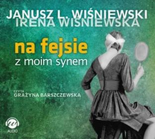 Na fejsie z moim synem - audiobook (CD MP3) - Janusz Leon Wiśniewski