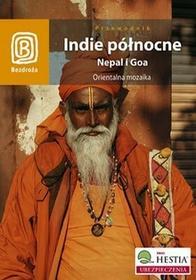 Bezdroża Indie północne Nepal i Goa Orientalna mozaika