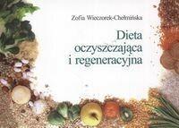 Wydawnictwo Lekarskie PZWL Dieta oczyszczająca i regeneracyjna - Zofia Wieczorek-Chełmińska
