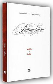 Tyniec Piękna Litera. Uncjała, italika. Pierwszy polski podręcznik do kaligrafii Ewa Landowska, Barbara Bodziony
