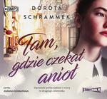 StoryBox.pl Tam gdzie czekał anioł Audiobook Dorota Schrammek