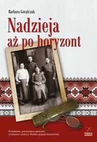 Fundacja Sąsiedzi Nadzieja aż po horyzont - BARBARA GORALCZUK