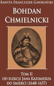 Napoleon V Bohdan Chmielnicki Tom 2 - Gawroński Rawita Franciszek