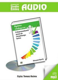 Studio Emka Myślenie strategiczne. O doprowadzaniu spraw do szczęśliwego końca (audiobook CD) - Vincent Harris