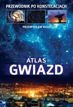 SBM Atlas gwiazd. Przewodnik po konstelacjach - Przemysław Rudź