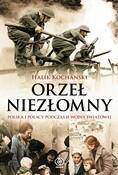 Rebis Orzeł niezłomny Polska i Polacy podczas II wojny światowej - Kochanski Halik
