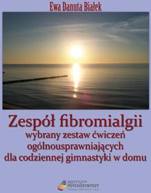 Białek Ewa Danuta Zespół fibromialgii - mamy na stanie, wyślemy natychmiast