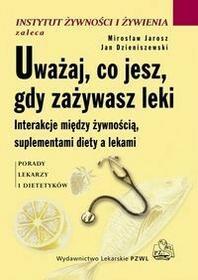Wydawnictwo Lekarskie PZWL Uważaj, co jesz, gdy zażywasz leki - Wydawnictwo Lekarskie PZWL