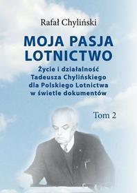 CB Moja pasja lotnictwo Tom 2 - Chyliński Rafał