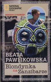 Beata Pawlikowska Blondynka na Zanzibarze