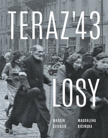 Magdalena Kicińska; Marcin Dziedzic Teraz 43 Losy