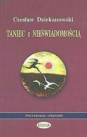 Taniec z nieświadomością - Czesław Dziekanowski