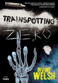 Replika Trainspotting Zero - Irvine Welsh
