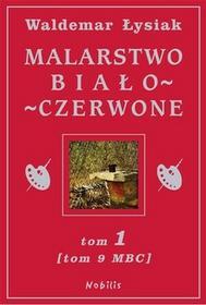 Nobilis Malarstwo biało - czerwone, tom 1 - Waldemar Łysiak