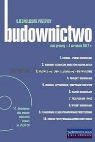 Legis Budownictwo - ujednolicone przepisy. Stan prawny - 4 września 2017 r.