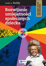 Wydawnictwo Naukowe PWN Reddy Linda Rozwijanie umiejętności społecznych dziecka