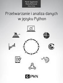 Wydawnictwo Naukowe PWN Marek Gągolewski, Maciej Bartoszuk, Anna Cena Przetwarzanie i analiza danych w języku Python