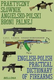 Praktyczny słownik angielsko-polski broni palnej Ryszard Woźniak