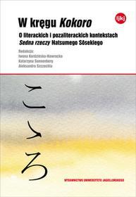 Wydawnictwo Uniwersytetu Jagiellońskiego W kręgu Kokoro - Iwona Kordzińska-Nawrocka, Katarzyna Sonnenberg, Aleksandra Szczechla