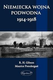 Napoleon V Gibson R. H., Pendergast Maurice Niemiecka wojna podwodna 1914-1918