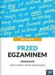 Nowa Era Język Polski Gimnazjum Przed egzaminem Teoria zadania i arkusze egzaminacyjne   - Praca zbi