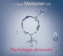 Psychologia płciowości Audiobook o Karol Meissner OSB