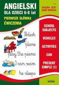 Literat Angielski dla dzieci 6-8 lat, Pierwsze słówka. Ćwiczenia. Książka uczy, bawi, rozwija. Wyd. 2 - JOANNA BEDNARSKA