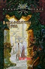 King Robert J. Bohaterowie sfer