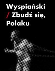 Augustyniak Piotr Wyspiański zbudź się Polaku / wysyłka w 24h