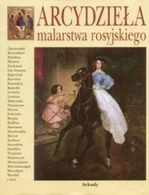 Arkady Arcydzieła malarstwa rosyjskiego