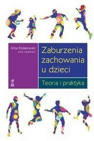 GWP Gdańskie Wydawnictwo Psychologiczne - Naukowe Zaburzenia zachowania u dzieci. Teoria i praktyka - Artur Kołakowski