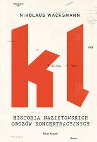 Świat Książki Historia nazistowskich obozów koncentracyjnych - NIKOLAUS WACHSMANN
