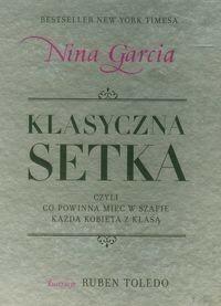 Filo Nina Garcia Klasyczna setka, czyli co powinna mieć w szafie każda kobieta z klasą