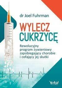 Vital Wylecz cukrzycę - Joel Fuhrman