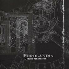 Fordlandia CD) Johann Johannsson