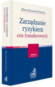 Kaniewska-Środecka Milena Zarządzanie ryzykiem cen transferowych - dostępny od ręki, natychmiastowa wysyłka
