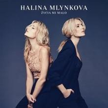 ?ycia mi ma?o CD Halina Mlynkova
