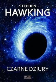 Zysk i S-ka Czarne dziury - Stephen Hawking